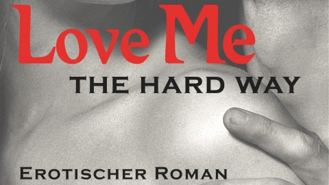 Love Me – The Hard Way