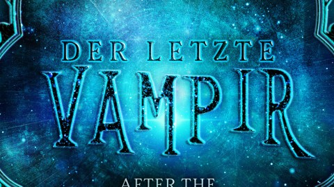 Der letzte Vampir – After The Vampirewars 1