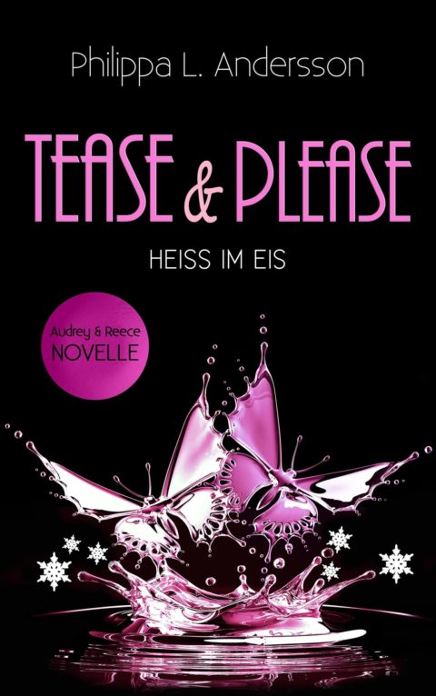 Tease & Please – HEISS IM EIS